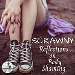 Scrawny: Reflections on Body Shaming_Small-Town Girl at Heart