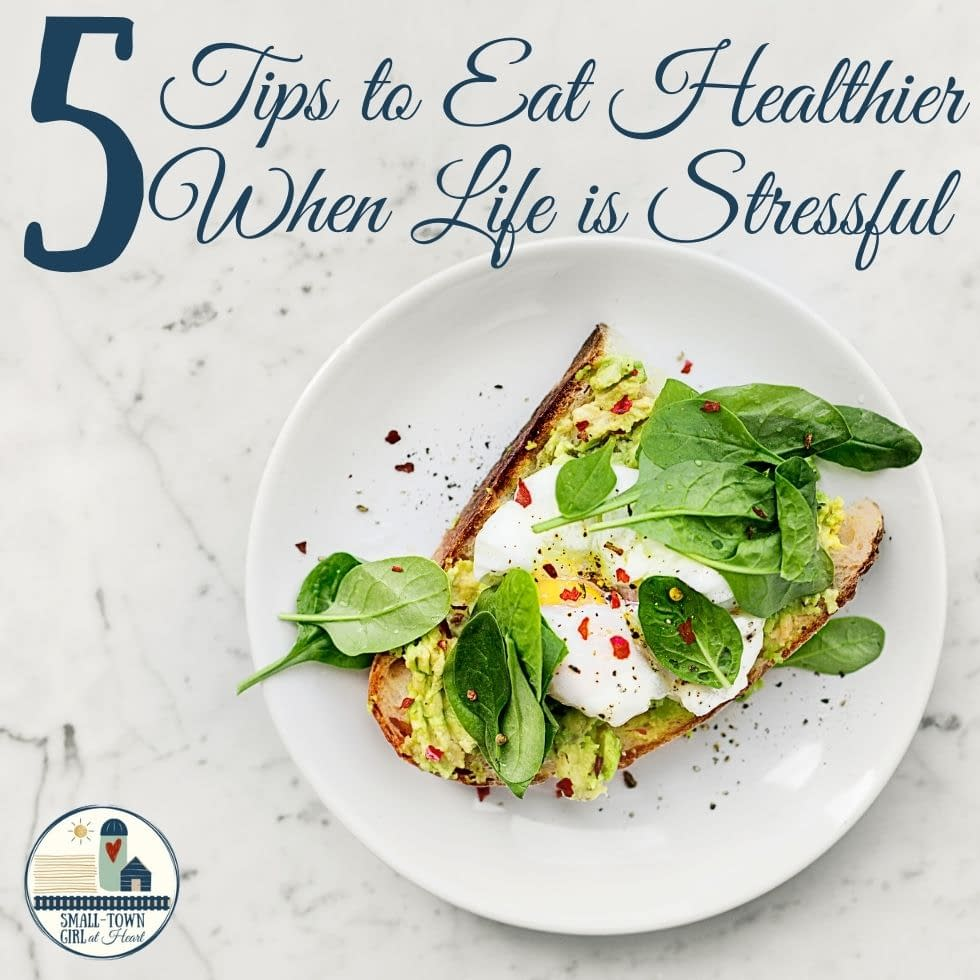 5 Tips to Eat Healthier When Life is Stressful