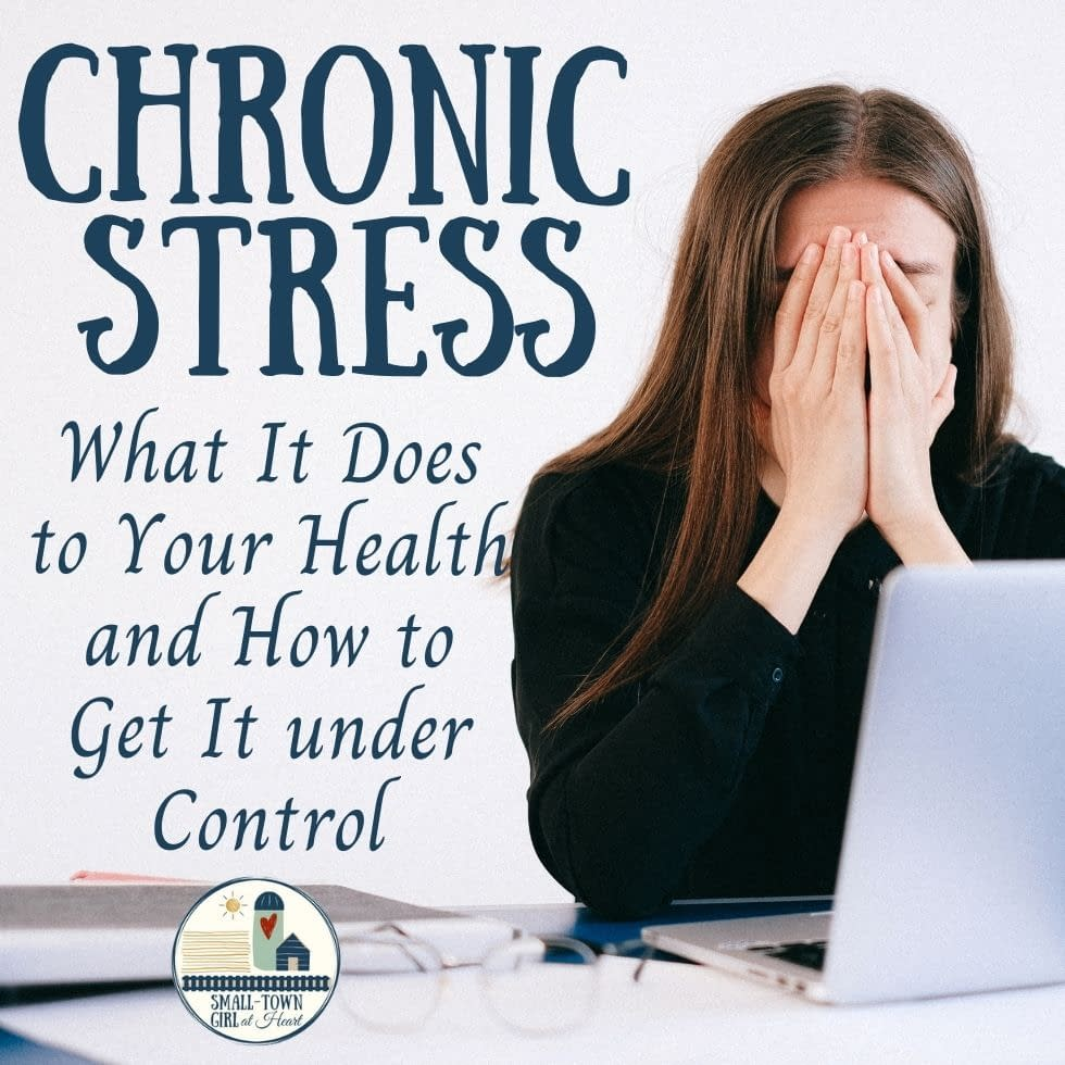 Chronic Stress: What It Does to Your Health and How to Get It under Control